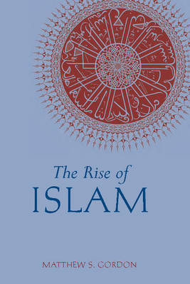 The Rise of Islam (Paperback)