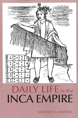 Daily Life in the Inca Empire - The Daily Life Through History series (Paperback)