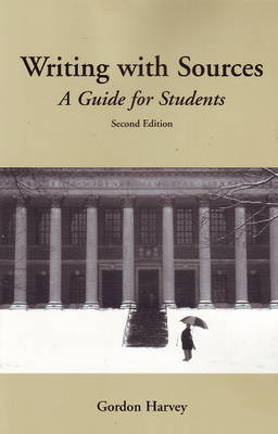 Writing with Sources: A Guide for Students (Hardback)