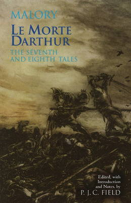Le Morte Darthur: The Seventh and Eighth Tales: The Seventh and Eighth Tales (Hardback)