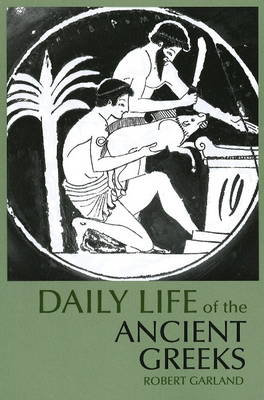 Daily Life of the Ancient Greeks (Paperback)