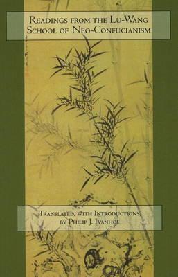 Readings from the Lu-Wang School of Neo-Confucianism (Hardback)