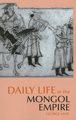 Daily Life in the Mongol Empire (Paperback)