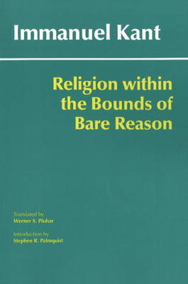 Religion within the Bounds of Bare Reason (Hardback)