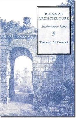 Ruins as Architecture (Paperback)