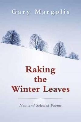 Raking the Winter Leaves (Paperback)