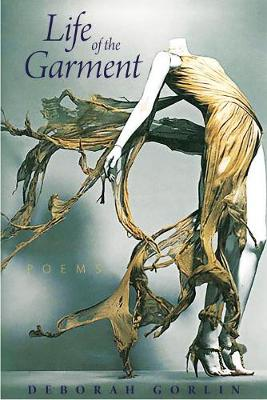 Life of the Garment: Poems (Paperback)