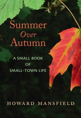 Summer Over Autumn: A Small Book of Small-Town Life (Paperback)