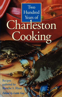 Two Hundred Years of Charleston Cooking (Paperback)