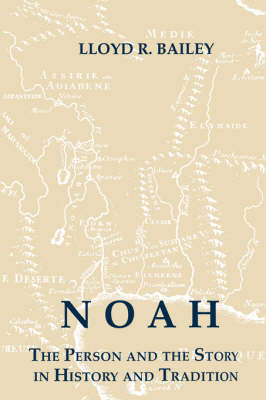 Noah: The Person and the Story in History and Tradition - Studies in Old Testament (Paperback)