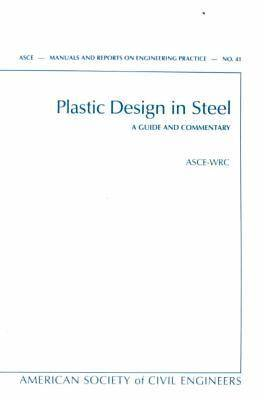 Plastic Design in Steel: A Guide and Commentary (Hardback)