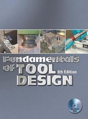 Fundamentals of Tool Design - Fundamentals of Tool Design (Paperback)
