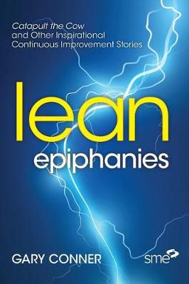 Lean Epiphanies: Catapult the Cow and Other Inspirational Continuous Improvement Stories (Paperback)