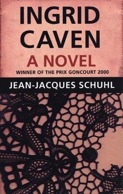 Ingrid Caven: A Novel (Paperback)