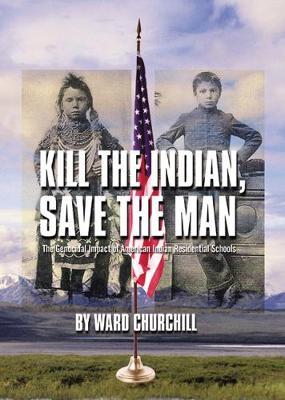 Kill the Indian, Save the Man (Hardback)