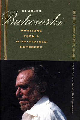 Portions from a Wine-Stained Notebook: Uncollected Stories and Essays, 1944-1990 (Hardback)
