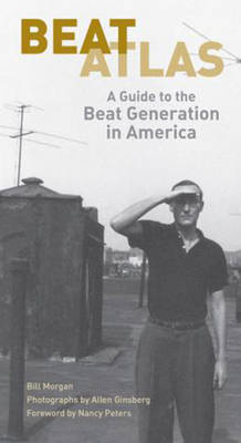 Beat Atlas: A State by State Guide to the Beat Generation in America (Paperback)