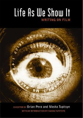Life As We Show It: Writing on Film (Paperback)