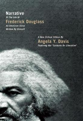 Narrative of the Life of Frederick Douglass, an American Slave, Written by Himself: A New Critical Edition by Angela Y. Davis (Paperback)