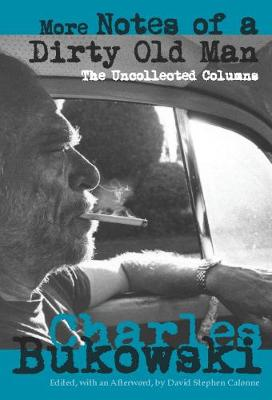 More Notes of a Dirty Old Man: The Uncollected Columns (Paperback)