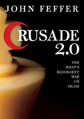 Crusade 2.0: The West's Resurgent War on Islam - City Lights Open Media (Paperback)