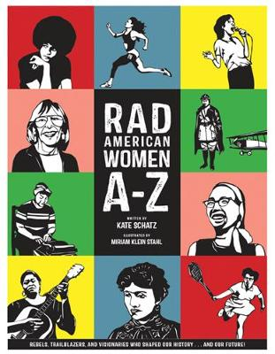 Rad American Women A-Z: Rebels, Trailblazers, and Visionaries who Shaped Our History . . . and Our Future! (Hardback)