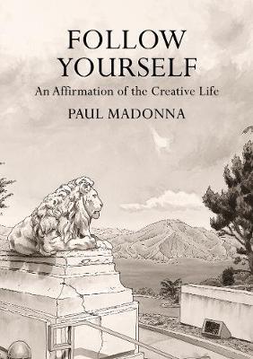 Follow Yourself: An Affirmation of the Creative Life (Hardback)