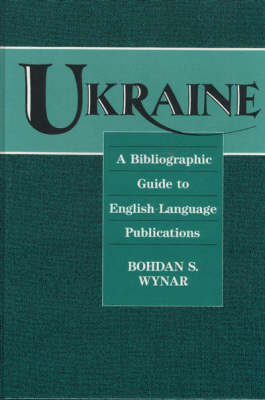 Ukraine: A Bibliographic Guide to English Language Publications - Ukrainian Academic Press (Hardback)