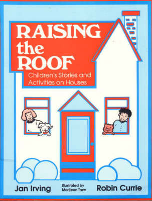 Raising the Roof: Children's Stories and Activities on Houses (Paperback)