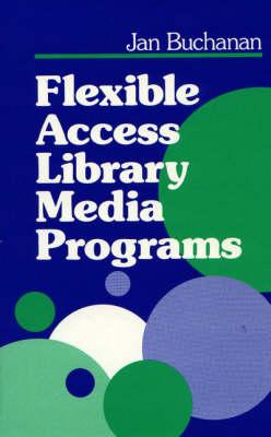 Flexible Access Library Media Programs (Paperback)