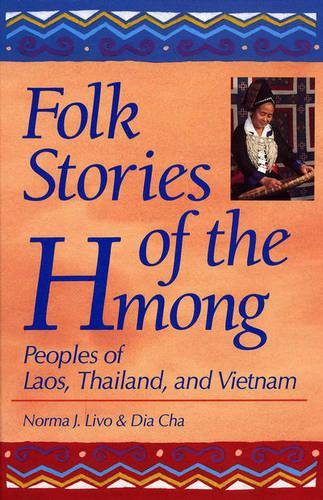 Folk Stories of the Hmong: Peoples of Laos, Thailand and Vietnam - World Folklore Series (Hardback)