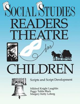 Social Studies Readers Theatre for Children: Scripts and Script Development - Readers Theatre (Paperback)