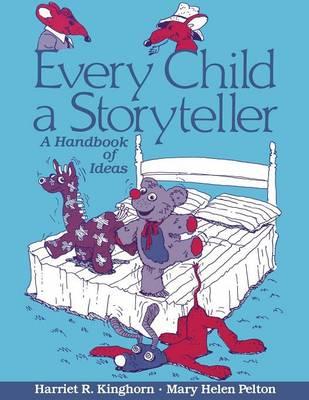 Every Child a Storyteller: A Handbook of Ideas (Paperback)