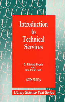 Introduction to Technical Services - Library and Information Science Text Series (Hardback)