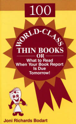 100 World-class Thin Books: What to Read When Your Book Report is Due Tomorrow - Bodart Young Adult Literature S. (Paperback)