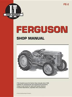 Ferguson Shop Manual: Models Te20, To20, To30 (I & T Shop Service) - I & T Shop Service (Paperback)