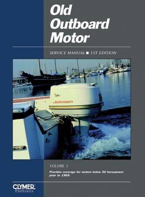 Old Outboard Motor Service V 1 (Paperback)