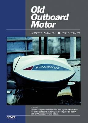 Old Outboard Motor Service V 2 (Paperback)