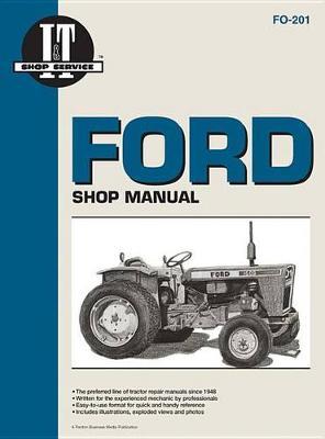 Ford Shop Service Manual: Models Delta/Superdexta/Fordson Major/Power Major/Super Major 8600/8700/9700/TW10/TW20/TW30 - I & T Shop Service Manuals (Paperback)