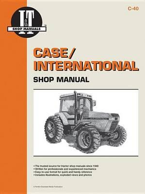 Case/International Shop Manual Models 7110 7120 7130 &7140 - I & T Shop Service (Paperback)