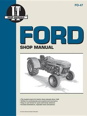 Ford Shop Service Manual: Models 3230/3430/3930/4630/4830 - I & T Shop Service Manuals (Paperback)