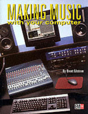 Making Music with Your Computer (Paperback)