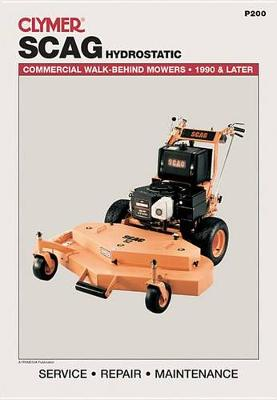 Scag Hydrostatic: Commercial Walk-Behind Mowers, 1990 & Later (Lawn Mower) - Automobile to Lawn Mower (Paperback)