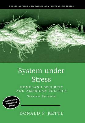 System Under Stress: Homeland Security and American Politics (Paperback)