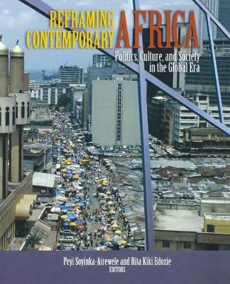 Reframing Contemporary Africa: Politics, Economics, and Culture in the Global Era (Paperback)