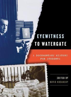 Eyewitness to Watergate (Hardback)