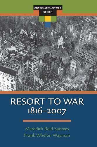 Resort to War: 1816 - 2007 (Hardback)