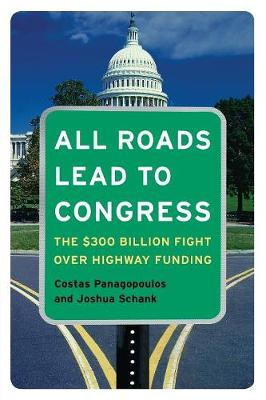 All Roads Lead to Congress: The $300 Billion Fight Over Highway Funding (Paperback)