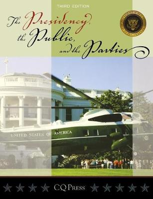 The Presidency, the Public, and the Parties (Paperback)