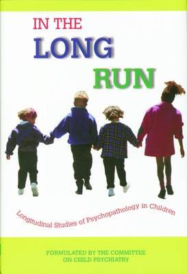In the Long Run...Longitudinal Studies of Psychopathology in Children (Hardback)